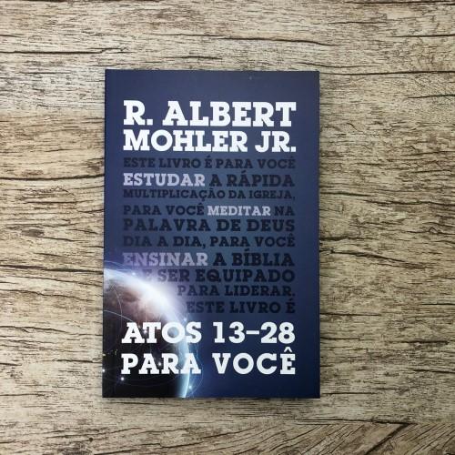 Atos 13-28 para você - R. Albert Mohler Jr.