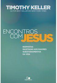 Encontros com Jesus   Timothy Keller