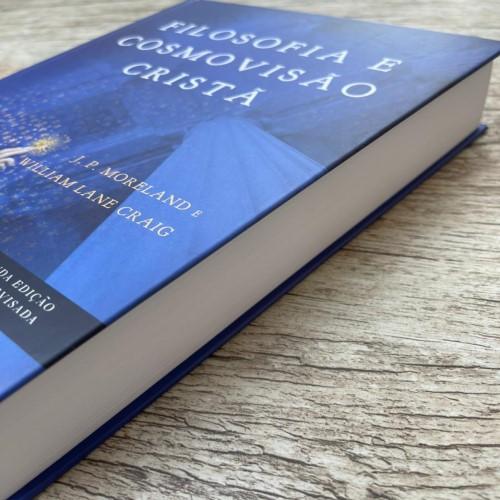 Filosofia e cosmovisão cristã - 2ª Ed. ampliada e revisada