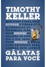 Gálatas Para Você   Timothy Keller
