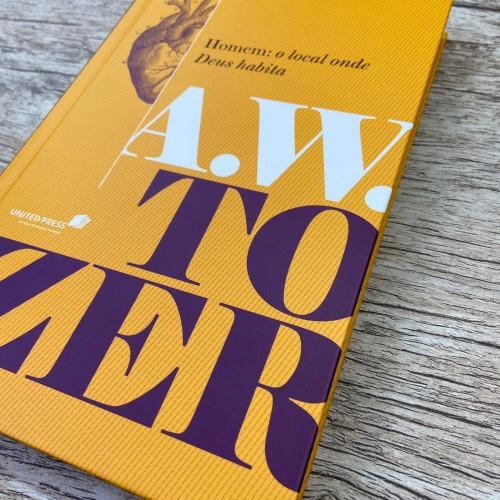 Homem o local onde Deus habita - A. W. Tozer