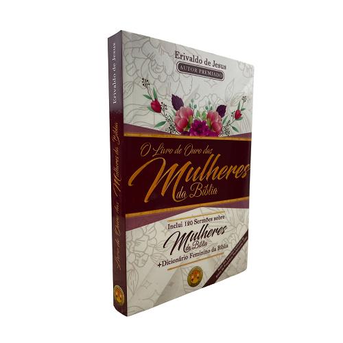 O Livro de Ouro das Mulheres da Bíblia - Pr Erivaldo de Jesus