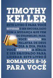 Romanos 8-16 Para Você   Timothy Keller