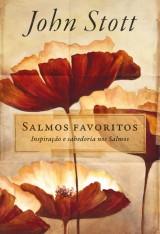 Salmos Favoritos - Inspiração e Sabedoria nos Salmos -  John Stott