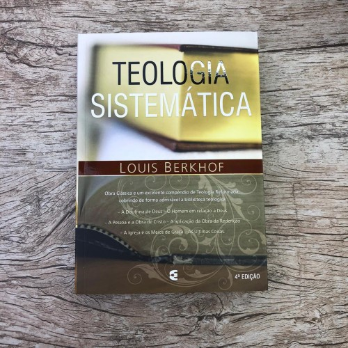 Teologia Sistemática - Louis Berkhof