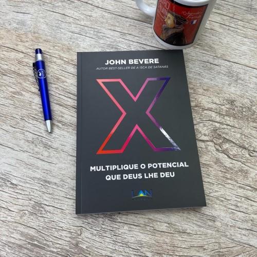 X: Multiplique o potencial que Deus lhe deu -  John Bevere