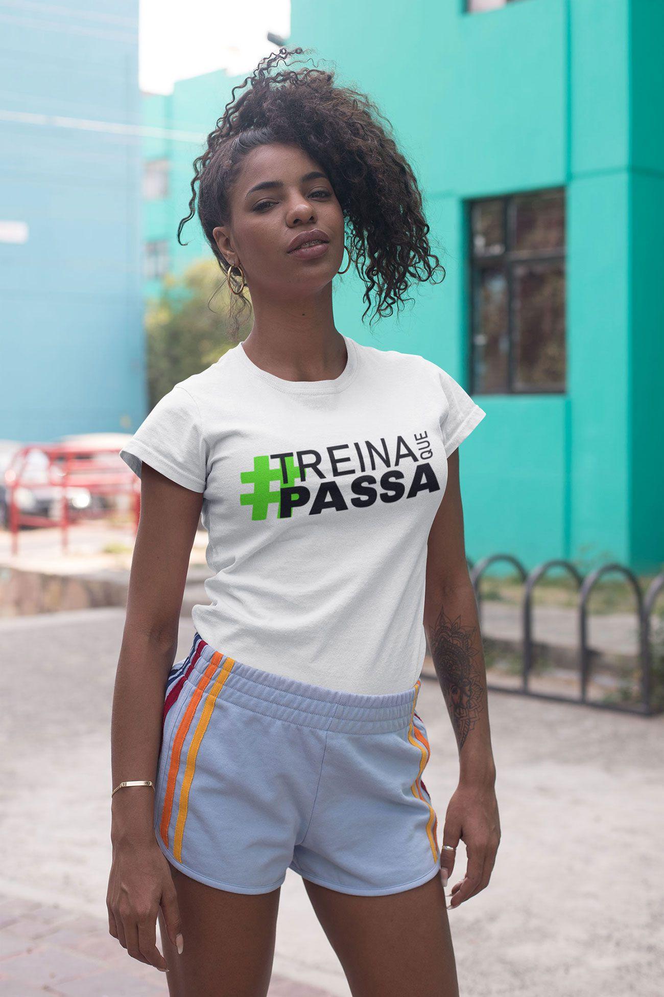Camiseta Feminina Treina Que Passa