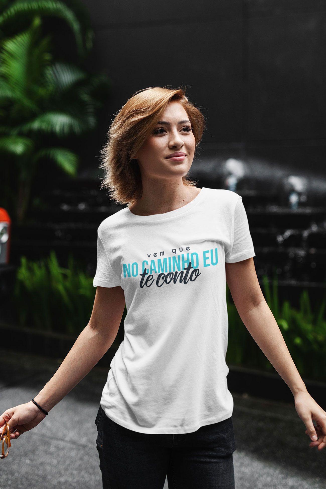 Camiseta Feminina Vem Que No Caminho Eu Te Conto