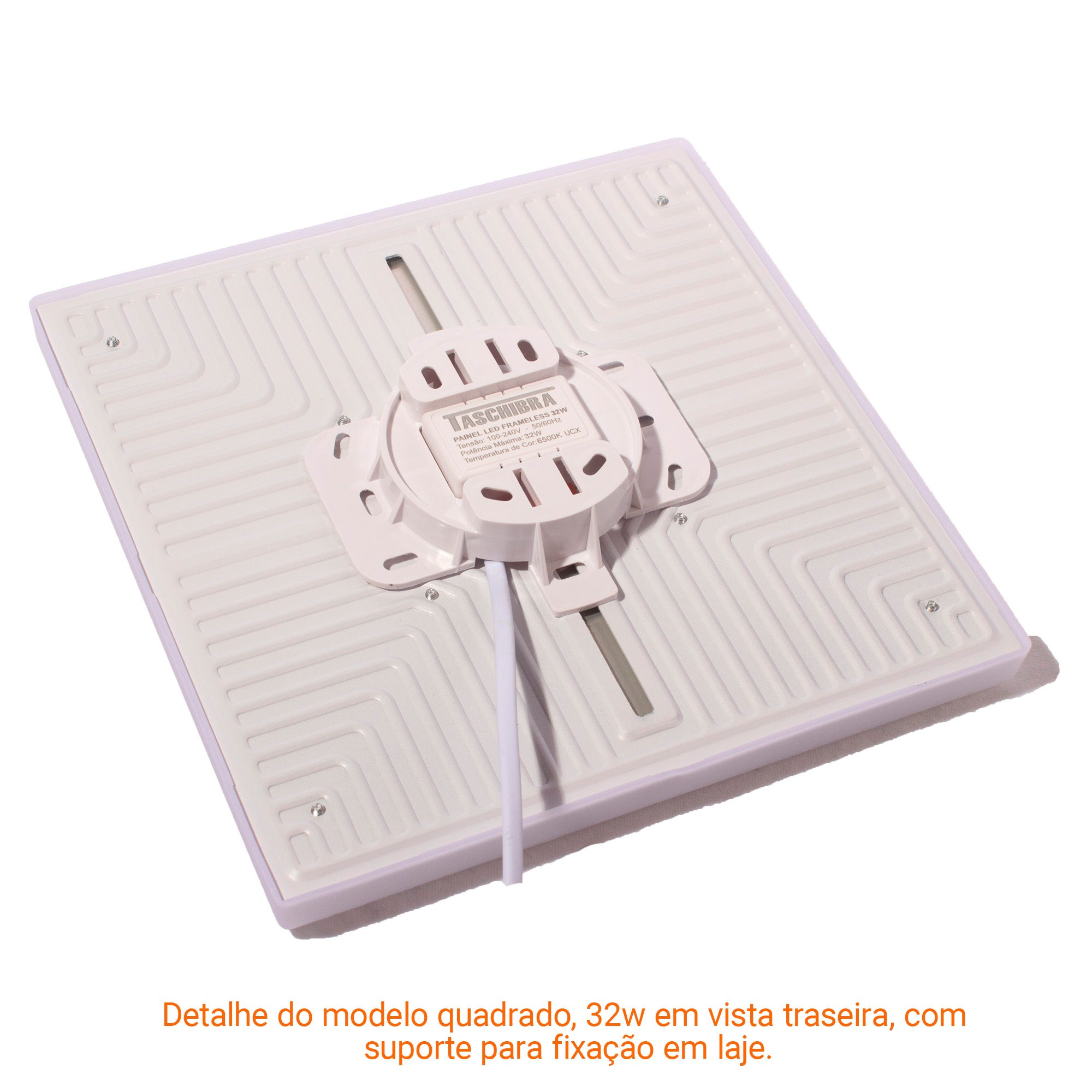 Painel Frameless 32W Led Taschibra Sobrepor ou Embutir Quadrado -  220x16mm