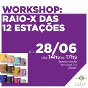 Workshop - AO VIVO - Raio X das Estações - 28 junho