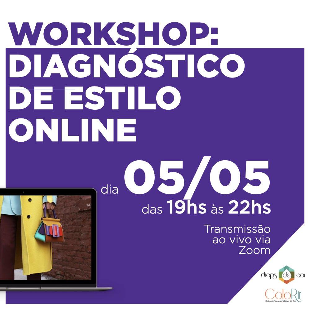 Workshop 3  - ONLINE E AO VIVO - Diagnóstico de Estilo Online - 5 de Maio