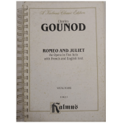 A kalmus Classic Edition - Charles GOUNOD Romeo And Juliet - An Opera in Five Acts With French K06217