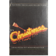A Sacred / Secular Collection It's Christmas - Arranged by Bob Krogstad L03074