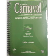 Álbum de Carnaval, festas populares - Junina, Natal, Réveillon para Clarinete Saxofone Tenor 306A