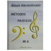 Álbum harmonizado métodos práticos para instrumentos em mib - Almeida Dias