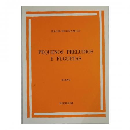 Bach - Buonamici - Pequenos Prelúdios E Fuguetas - Piano - Rb0048