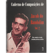 Caderno de Composições de Jacob do Bandolim Vol. 2 Obra Completa revisada 332A