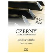 CZERNY 30 ESTUDOS Órgão Eletrônico, Estudos e Variações - Ana Mary de Cervantes CN014