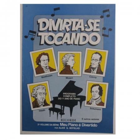 DIVIRTA-SE TOCANDO (MEU PIANO É DIVERTIDO VOLUME 3) - Alice G Botelho - RB0087