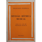 DIVISÃO RÍTMICA MUSICAL 2º Ano de Percepção Musical - Francesco Pezzella - RB0202