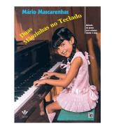 DUAS MÃOZINHAS NO TECLADO - Mário Mascarenhas - Método de Piano p/ Crianças desde 4 anos - 272M