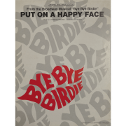 """From the Broadway Musical """" Bye Bye Birdie """" PUT ON A HAPPY FACE - T9200PPV"""