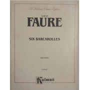 Gabriel Faure - Six Barcarolles for Piano K03433 - Kalmus