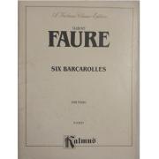 Gabriel Faure - Six Barcarolles for Piano K03433 - Kalmus