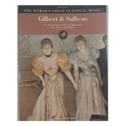 Gilbert & Sullivan - 67 Selections from 13 Operettas for Voice Piano