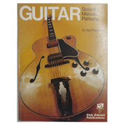 Guitar Scales & Melodic Patterns by Jay Friedman