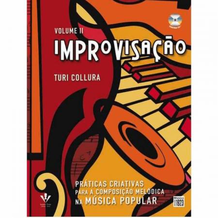 IMPROVISAÇÃO - Vol. 2 - Turi Collura Práticas Criativas Para Composição Melódica na Música Popular 409M