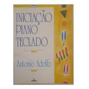 INICIAÇÃO AO PIANO E TECLADO INFANTIL - Antonio Adolfo