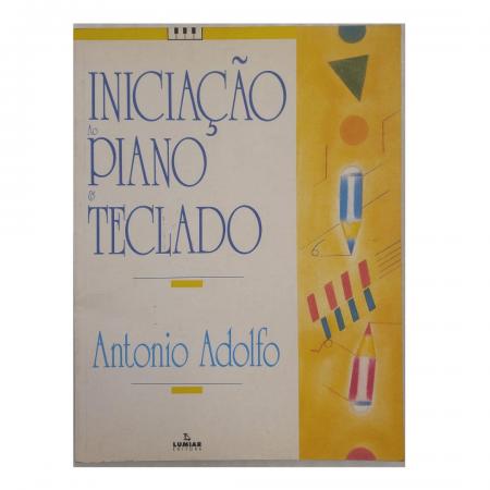 INICIAÇÃO AO PIANO E TECLADO INFANTIL - Antonio Adolfo - IAPT