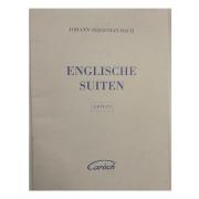 Johann Sebastian Bach Englische Suiten Urtext Carisch MK 12436