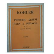 Köhler - PRIMEIRO ALBUM PARA A INFÂNCIA OP. 210 PARA PIANO RB0079