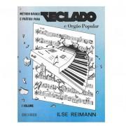 MÉTODO BÁSICO E PRÁTICO PARA TECLADO E ÓRGÃO POPULAR - ILSE REIMANN - Volume 1 - RB0857
