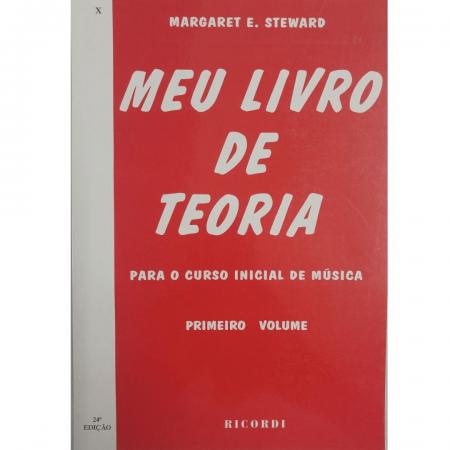MEU LIVRO DE TEORIA para o curso inicial de música - Volume 1 - Margaret E. Steward - RB0067