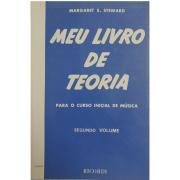 MEU LIVRO DE TEORIA para o curso inicial de música - Volume 2 - Margaret E. Steward - RB0068
