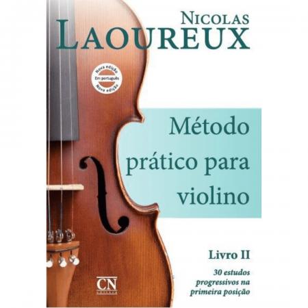 Nicolas Laoureux MÉTODO PRÁTICO PARA VIOLINO, Livro II 30 Estudos progressivos primeira posição CN023