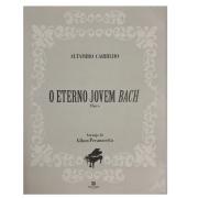 O ETERNO JOVEM BACH Choro - Arranjo de Gilson Peranzzetta - Altamiro Carrilho 13225