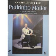 """O Melhor de Pedrinho Mattar """"A arte do Piano Popular"""" arranjos especiais para piano 240A"""