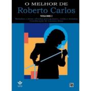 O Melhor de Roberto Carlos Volume I Melodias e letras cifradas p/ Guitarra, viol. e tecl. 252A