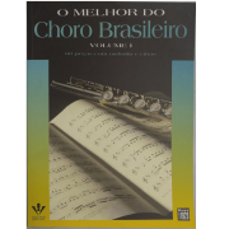 O Melhor do Choro Brasileiro Volume I - 60 Peças com melodia e cifras 248A