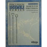 Percussion Ensemble Series - Intermediate March for Percussion for Percussion Quintet