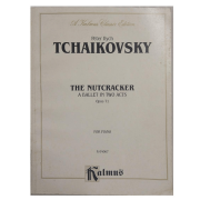 Peter Ilych Tchaikovsky The Nutcracker A Ballet In Two Acts Opus 71 for Piano K 04067 Kalmus