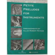 Petite Preludes for Instruments Arrangements by Allan Robert Petker - P4029