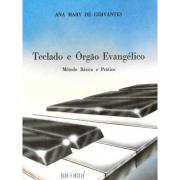 Teclado E Órgão Evangélico - Método Básico E Prático - Ana Mary De Cervantes RB0882