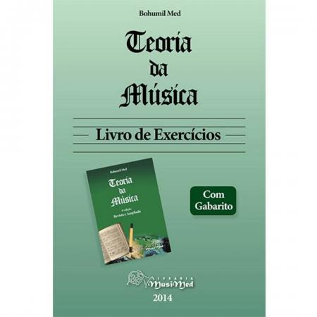 TEORIA DA MÚSICA - Bohumil Med - Livro de Exercícios - T253098