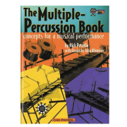 The Multiple-Percussion Book: Concepts for a Musical Performance by Nick Petrella