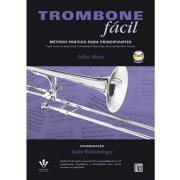 Trombone Fácil Método Prático para Principiantes - Com CD - Lélio Alves - 426M
